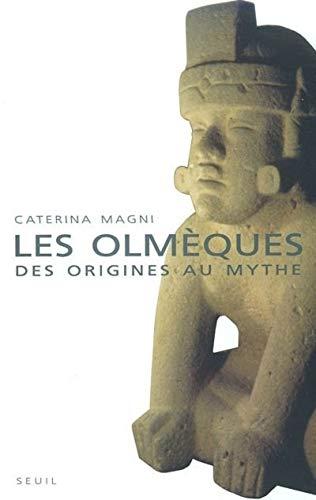 Les Olmèques : Des origines au mythe