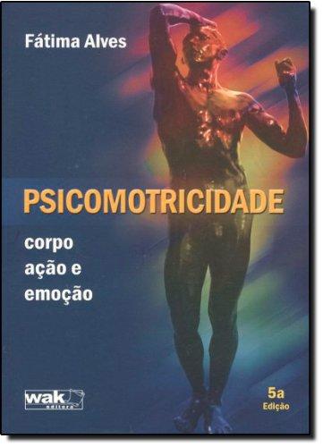 Psicomotricidade. Corpo, Ação e Emoção