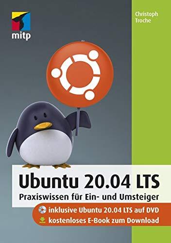 Ubuntu 20.04 LTS: Praxiswissen für Ein- und Umsteiger (mitp Anwendungen)