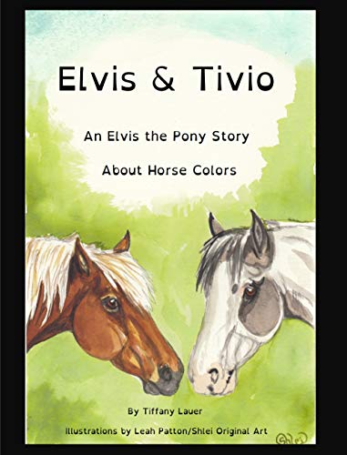 Elvis and Tivio: An Elvis the Pony Story About Horse Colors (English Edition)