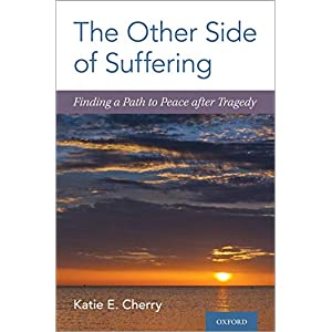 The Other Side of Suffering: Finding a Path to Peace after Tragedy Kindle Edition