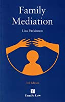 Family Mediation: 3rd Edition by Lisa Parkinson(2014-12-18)