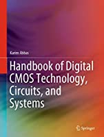 Handbook of Digital CMOS Technology, Circuits, and Systems