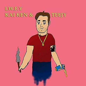 I.W.F.Y (feat. Teejy)