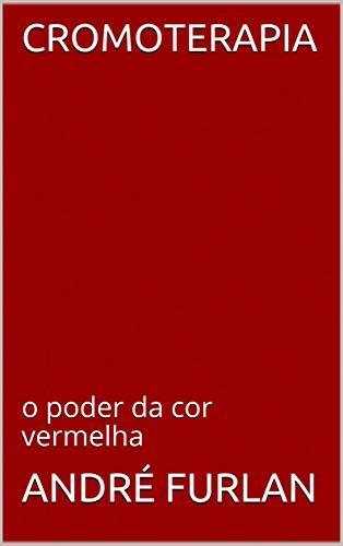 CROMOTERAPIA: o poder da cor vermelha