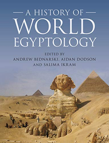 A History of World Egyptology: From the Antiquity to the Present