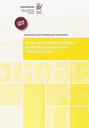 Nuevo Reglamento Europeo de Protección de Datos Versus Big Data (Monografías)