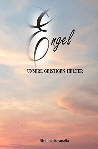 Engel - unsere geistigen Helfer