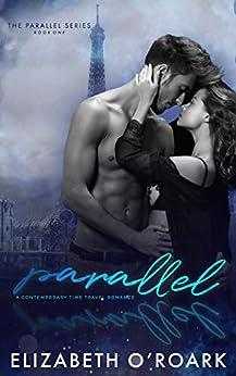 Parallel (The Parallel Series Book 1) by [Elizabeth O'Roark]