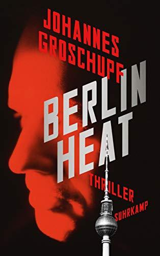Buchseite und Rezensionen zu 'Berlin Heat: Thriller (suhrkamp taschenbuch)' von Johannes Groschupf