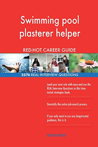 Swimming pool plasterer helper RED-HOT Career; 2576 REAL Interview Questions