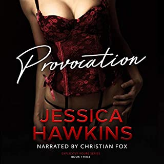 Provocation     Explicitly Yours, Book 3              By:                                                                                                                                 Jessica Hawkins                               Narrated by:                                                                                                                                 Christian Fox                      Length: 4 hrs and 28 mins     2 ratings     Overall 5.0