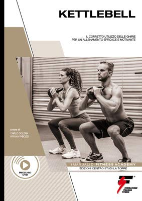 kettlebell libri MANUALE KETTLEBELL BASIC + DVD ACADEMY Esercizi Pratici Per Una Corretta Esecuzione Dei Movimenti Con Un Attrezzo Poliedrico
