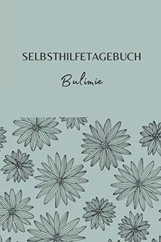 Selbsthilfe Tagebuch Bulimie: Selbsthilfetagebuch A5 I Stimmungstagebuch zum Ausfüllen I Ernährungstagebuch & Selbstreflexion I Schlaftracker