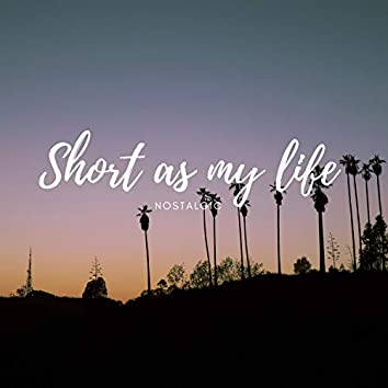 Short As My Life