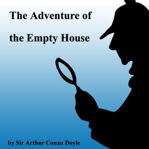 The Adventure of the Empty House                   By:                                                                                                                                 Arthur Conan Doyle                               Narrated by:                                                                                                                                 Walter Covell                      Length: 49 mins     Not rated yet     Overall 0.0