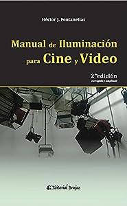 Manual de iluminación para cine y video: 2da. edición, corregida y ampliada