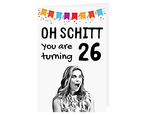 Funny Schitts Creek 26th Birthday Card – Funny Alexis Rose 26 Years Old Anniversary Card – Shitts Creek Happy 26th Birthday Card – Shitts Creek Tv Show 26th Birthday Card – with Envelope