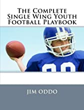 The Complete Single Wing Youth Football Playbook