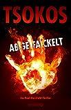 'Abgefackelt: True-Crime-Thriller (Die...' von 'Tsokos, Michael'