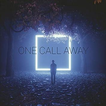 One Call Away