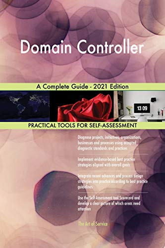 Domain Controller A Complete Guide - 2021 Edition (English Edition)