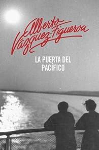 La puerta del Pacífico par Alberto Vázquez-Figueroa