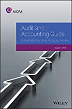 Audit and Accounting Guide: Entities With Oil and Gas Producing Activities, 2018 (AICPA Audit and Accounting Guide)