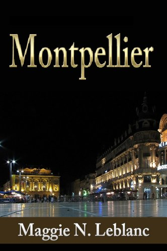 A Jewel In France: Montpellier In Languedoc Roussillon Region Of France (Travel To France) (English Edition) eBook: Blanc, Maggie N.: Amazon.es: Tienda Kindle