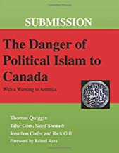 SUBMISSION: The Danger of Political Islam to Canada: (With a Warning to America)