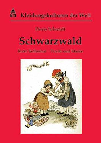 Schwarzwald: Roter Bollenhut - Tracht und Mode (Kleidungskulturen der Welt)