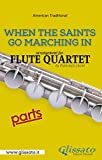 When The Saints Go Marching In - Flute Quartet (parts) (English Edition)