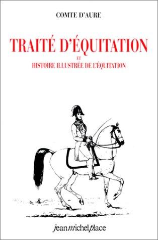 Traité d'équitation et histoire illustrée de l'équitation