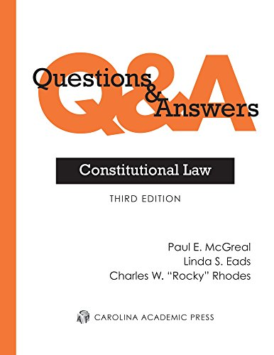Compare Textbook Prices for Questions & Answers: Constitutional Law 3 Edition ISBN 9780769860596 by Paul E. McGreal,Linda S. Eads,Charles W. Rhodes