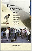 Down a Narrow Road : Identity and Masculinity in a Uyghur Community in Xinjiang China(Hardback) - 2009 Edition