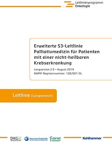 Erweiterte S3-Leitlinie Palliativmedizin für Patienten mit einer nicht-heilbaren Krebserkrankung: Langversion 2.0 - August 2019, AWMF-Registernummer: 128/001-OL