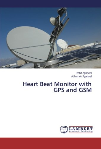 Heart Beat Monitor with GPS and GSM