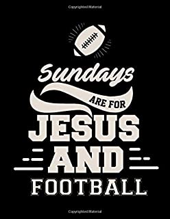 Sundays Are For Jesus And Football: Football Coach Binder   2019-2020 Youth Coaching Notebook, Blank Field Pages, Calendar, Game Statistics, Team Roster   Football Coach Gifts