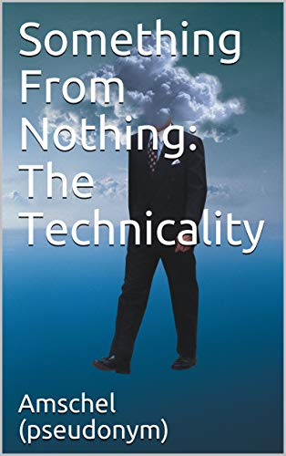 Something From Nothing: The Technicality (English Edition)