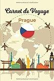 Carnet de Voyage Prague: Journal de bord pour planifier vos trajets | Gardez de superbes souvenirs | Checklist pour ne rien oublier | 100 Pages préremplies | Espaces pour vos Photos