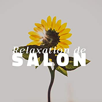 Relaxation de salon - la Meilleure Musique pour les Centres de Bien-être