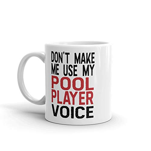 Don't Make Me Use My Pool Player Voice Mug for Coworker, Best Friend   Coffee Tea Office Cool Gift Idea   Cue Sports Ball Game 8