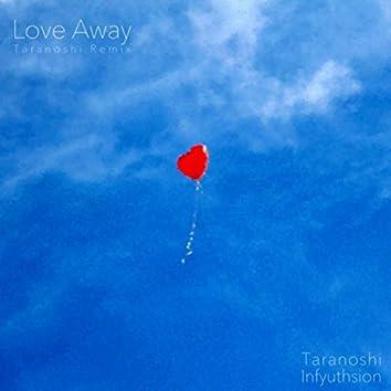 Love Away (Taranoshi Remix)