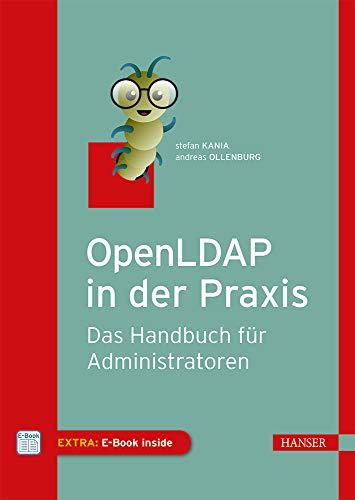OpenLDAP in der Praxis: Das Handbuch für Administratoren