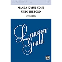 Make a Joyful Noise Unto the Lord - Words from Psalm 100, music by Judith Baity - Choral Octavo - SATB