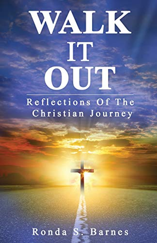 Walk It Out: Reflections Of The Christian Journey