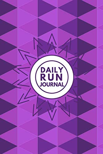 Daily Run Journal: Perfect Running Diary Log Fitness Notebook, Calories, Track Distance, Speed, Route, Weight Loss, Runners Training Log, Gifts for ... 110 Pages. (Fitness & Running Log Book)