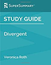 Study Guide: Divergent by Veronica Roth (SuperSummary)