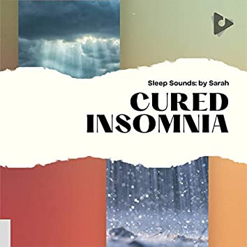 Cured Insomnia