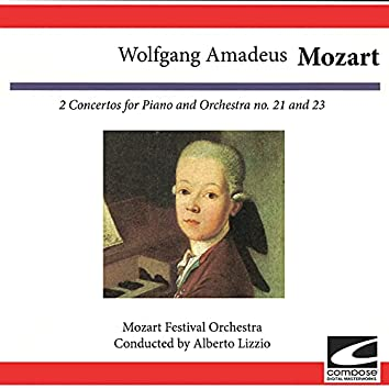 Wolfgang Amadeus Mozart: 2 Concertos for Piano and Orchestra No. 21 and 23 (feat. Alberto Lizzio)